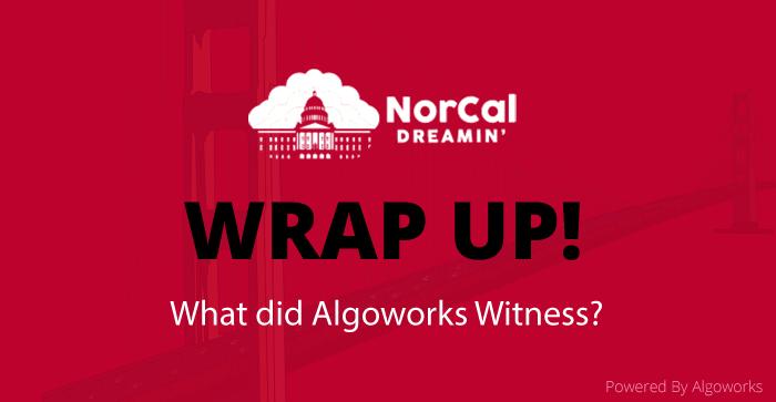 norcal dreamin wrap up