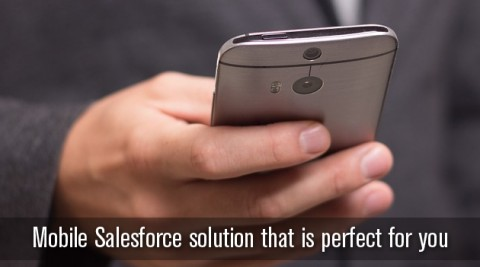 Mobile Salesforce Solution That is Perfect For You