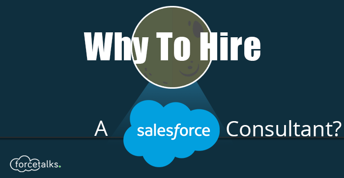 Why To Hire A Salesforce Consultant