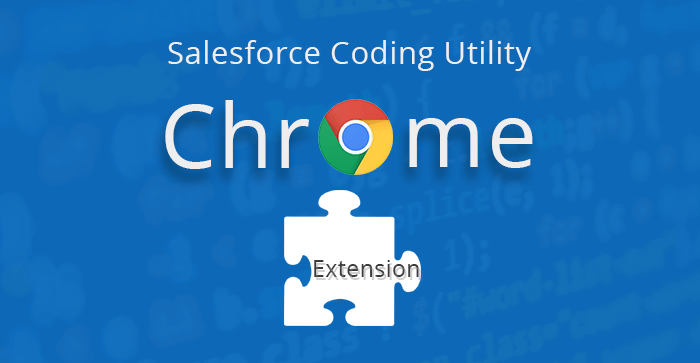 Salesforce Coding Utility Chrome Extension