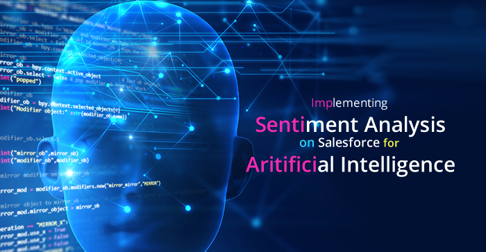 Sentiment Analysis in Salesforce – A Part of Artificial Intelligence