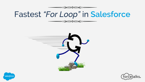 """Fastest """"For Loop"""" in Salesforce"""