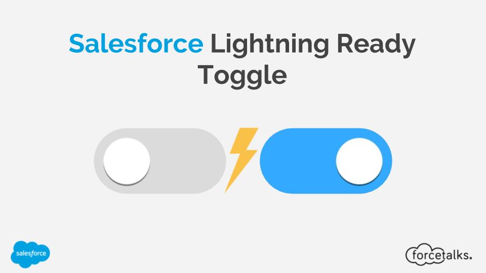 Salesforce Lightning Ready Toggle