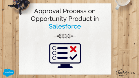 Approval Process on Opportunity Product in Salesforce