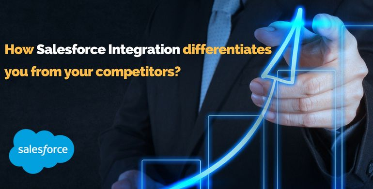 How Salesforce Integration Differentiates You from Your Competitors?