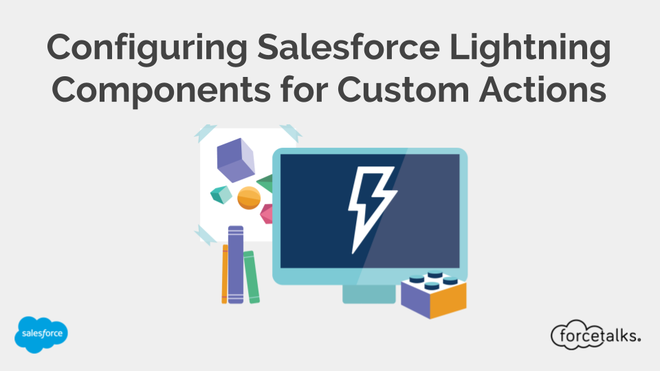 How to Configure Salesforce Lightning Components for Custom Actions?