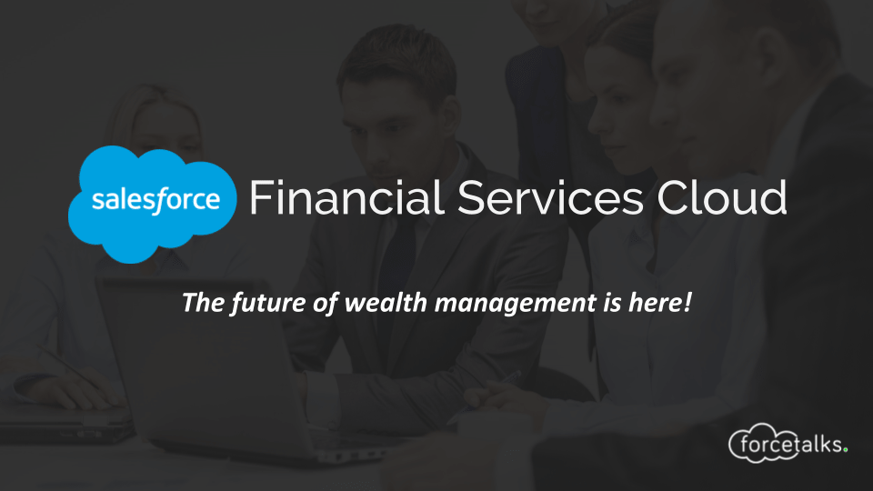 Salesforce Product : Financial Services Cloud