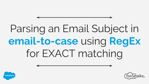 Parsing out an Email Subject in email-to-case using RegEx for EXACT matching
