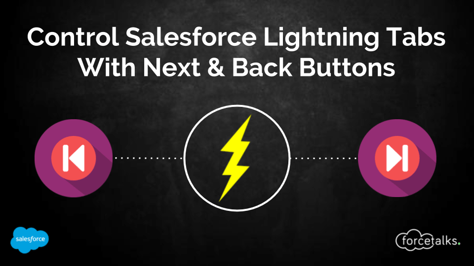 Control Salesforce Lightning Tabs With Next & Back Buttons