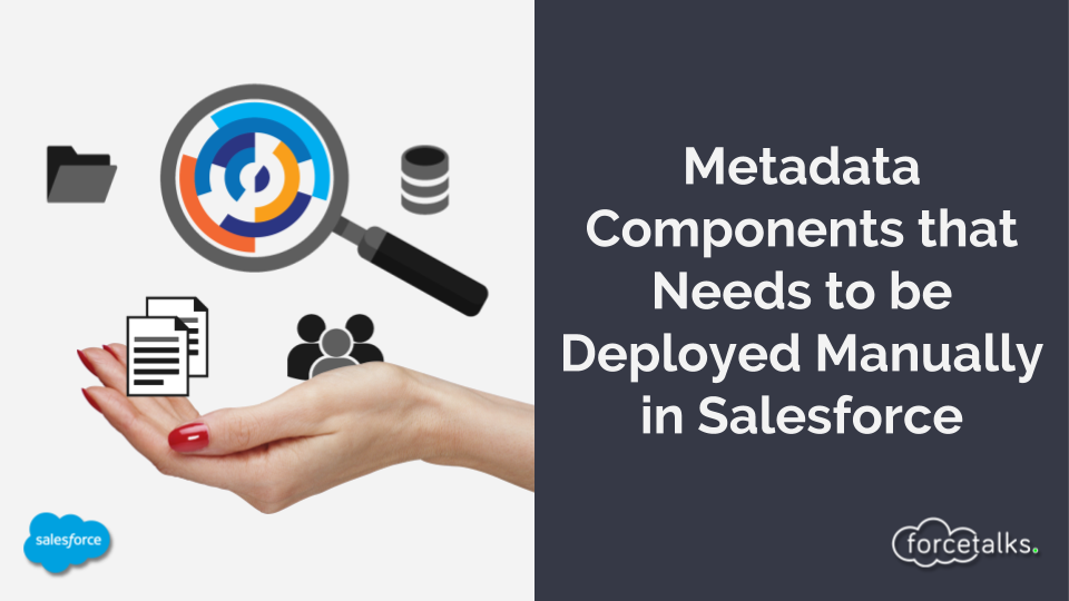Metadata Components That Needs To Be Deployed Manually In Salesforce