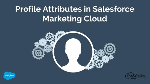 Profile Attributes in Salesforce Marketing cloud