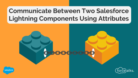 How to Communicate Between Two Salesforce Lightning Component Using Attributes?