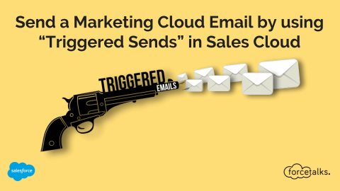 Steps to Send a Marketing Cloud Email by using Triggered Sends in Sales Cloud