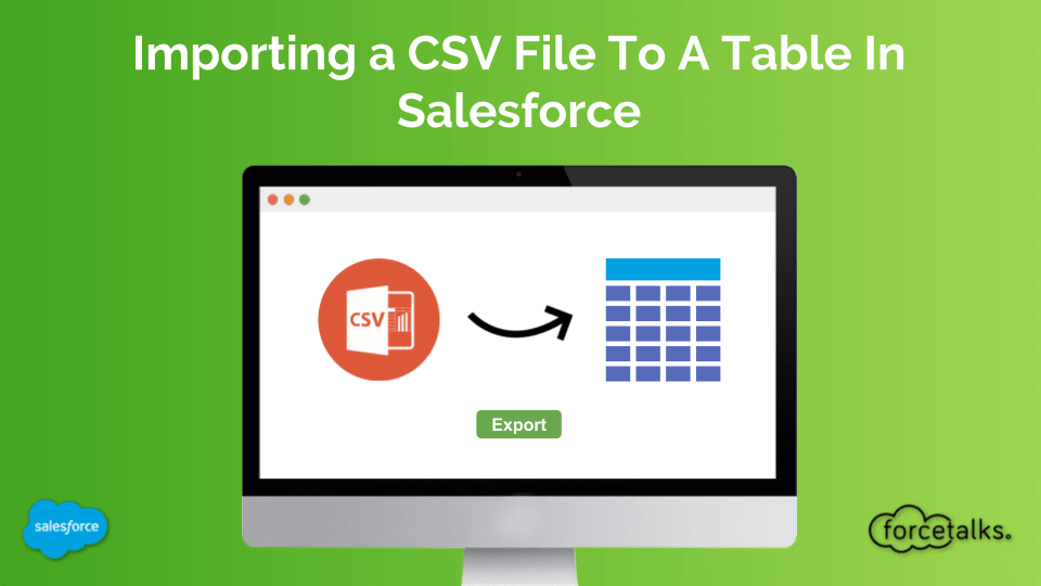How to Import CSV File To A Table In Salesforce?