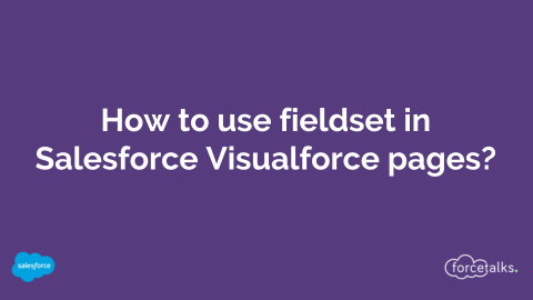 How to use fieldset in Salesforce Visualforce pages?