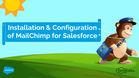 Installation and Configuration of MailChimp for Salesforce