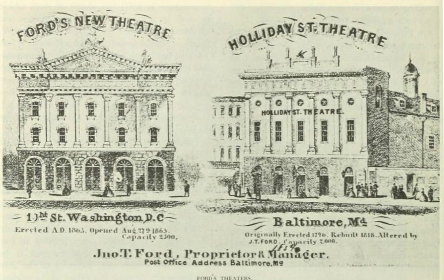 side-by-side pencil sketch of the two theatres owned by John T. Ford. On the left is the DC 10th Street location, erected in 1863, opened Aug 27, 1863, and with capacity of 2,500. On the right is the Baltimore, M.D., Holiday Street Theatre, first erected in 1796, rebuilt in 1818 with a capacity of 2,000.