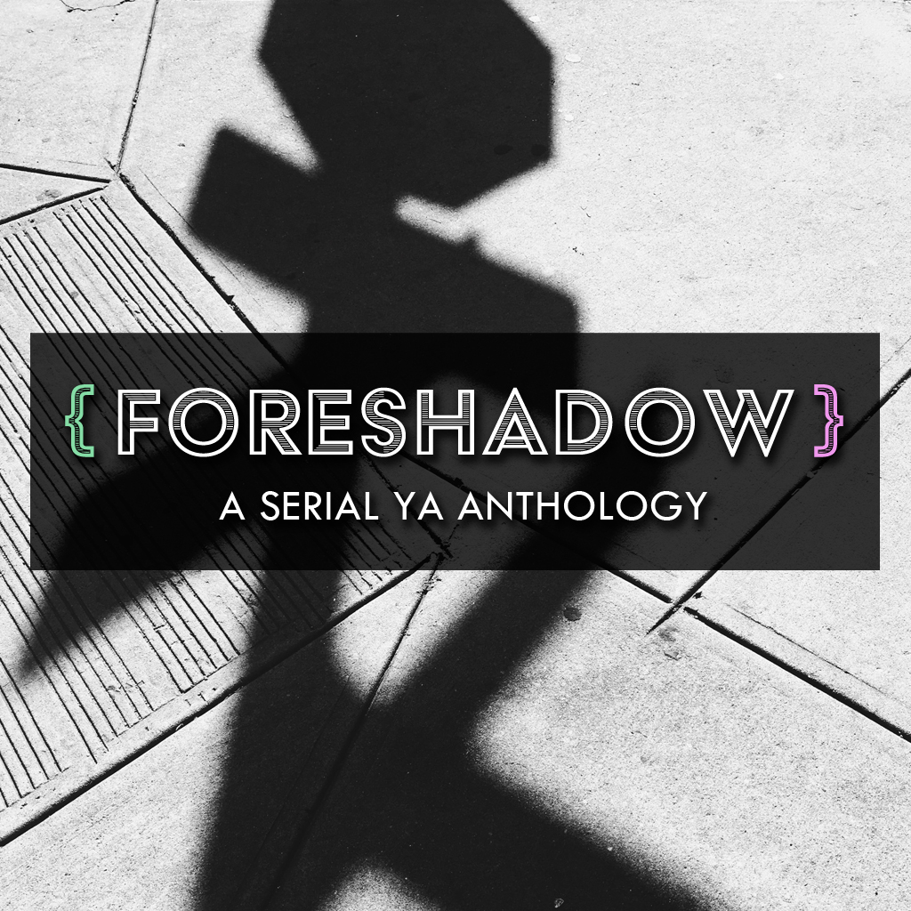 FORESHADOW: A Serial YA Anthology | Pineapple