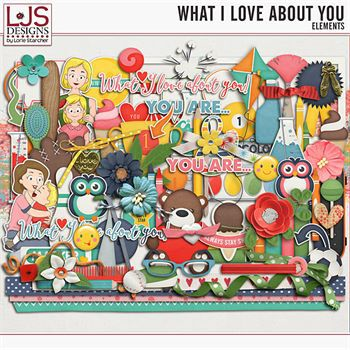 What I Love About You - Elements Digital Art - Digital Scrapbooking Kits