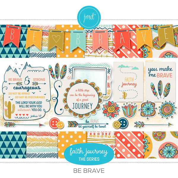 Faith Journey Series - Be Brave Digital Art - Digital Scrapbooking Kits