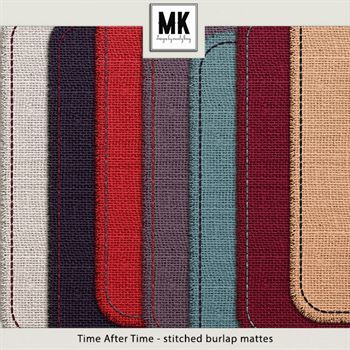 Time After Time - Stitched Burlap Mattes