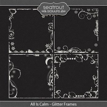 All Is Calm - Glitter Edges Digital Art - Digital Scrapbooking Kits