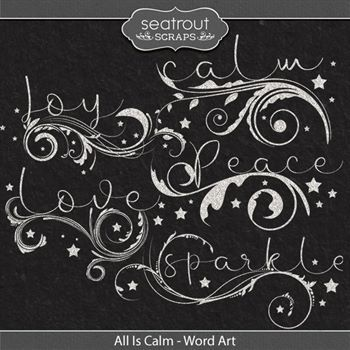 All Is Calm - Word Art Digital Art - Digital Scrapbooking Kits