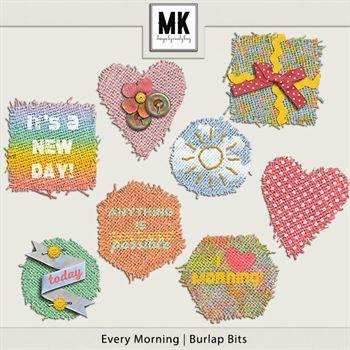 Every Morning - Burlap Bits