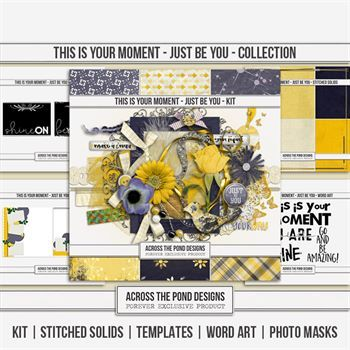 This Is Your Moment - Just Be You - Discounted Bundle Digital Art - Digital Scrapbooking Kits