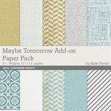 Maybe Tomorrow Add-on Paper Pack