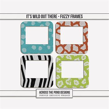It's Wild Out There - Fuzzy Frames Digital Art - Digital Scrapbooking Kits