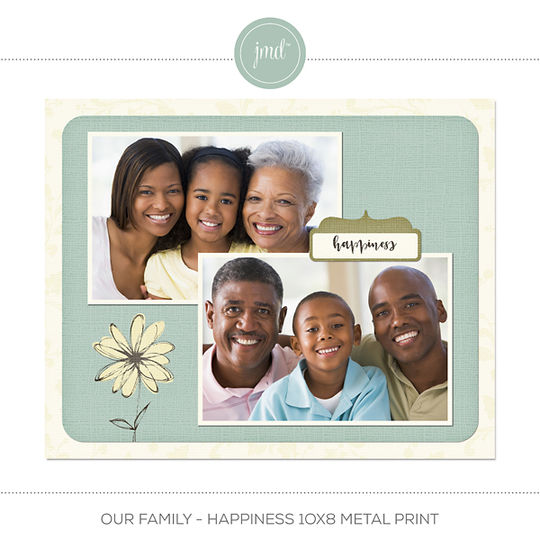 Our Family - Happiness 10x8 Metal Print Digital Art - Digital Scrapbooking Kits