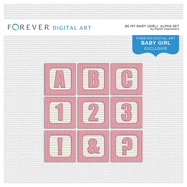 Be My Baby Girl - Alpha Digital Art - Digital Scrapbooking Kits