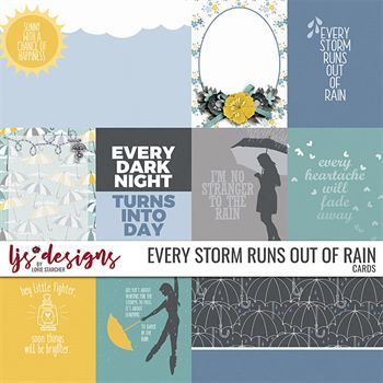 Every Storm Runs Out Of Rain - Cards Digital Art - Digital Scrapbooking Kits
