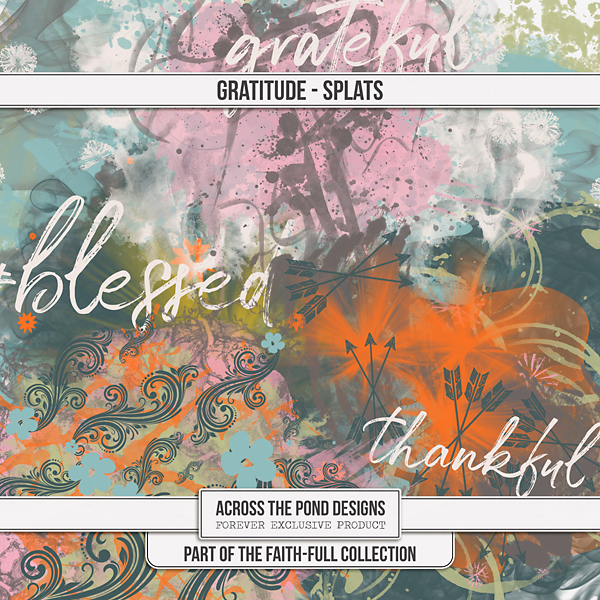 Faithfull Series - Gratitude Splats Digital Art - Digital Scrapbooking Kits