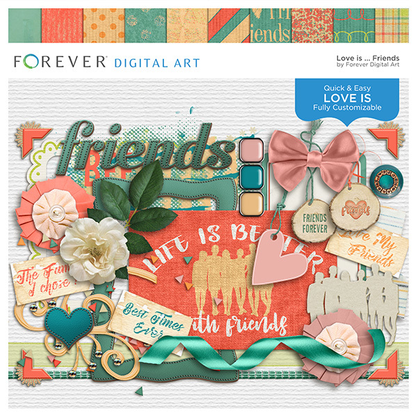 Love Is...friends Digital Art - Digital Scrapbooking Kits