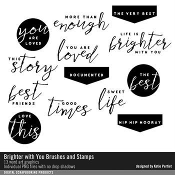 Brighter With You Brushes And Stamps Digital Art - Digital Scrapbooking Kits