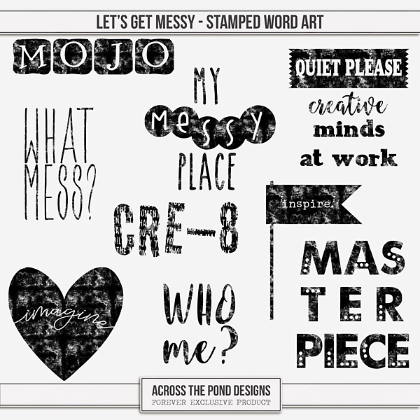 Let's Get Messy - Stamped Word Art Digital Art - Digital Scrapbooking Kits