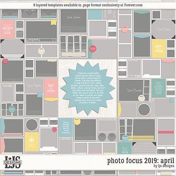 Photo Focus 2019 - April Digital Art - Digital Scrapbooking Kits