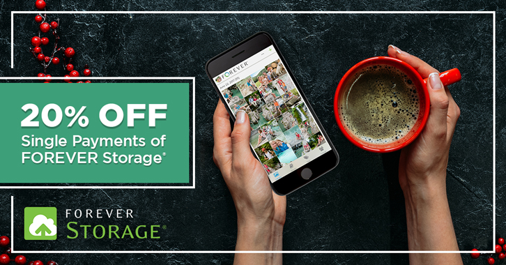 Save 20% on all FOREVER Storage® Single Payments!