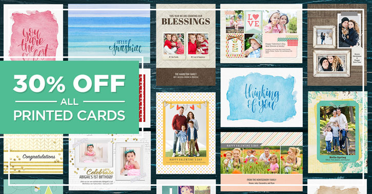Save 30% on all Printed Cards!