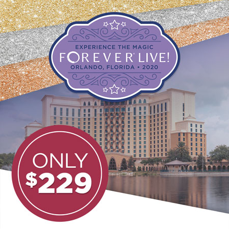 Get your FOREVER Live 2020 Convention ticket for just $229!