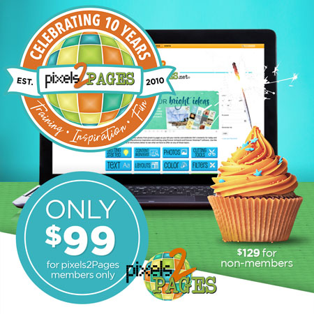Get your virtual pixels2Pages 10th Birthday Party tickets for just $99!