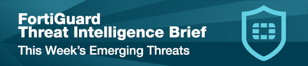 FortiGuard Threat Intelligence Brief - August 09, 2019