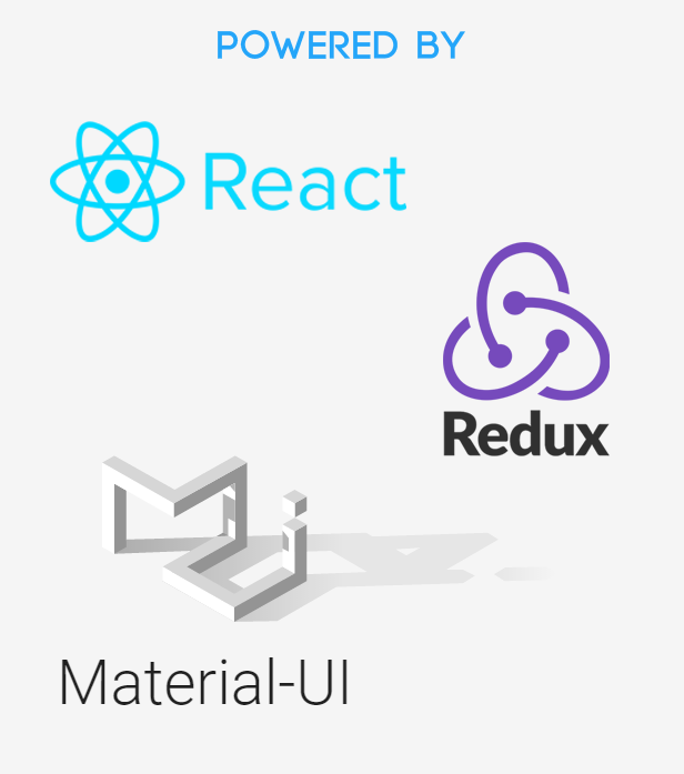 Powered by React, Redux and Material UI