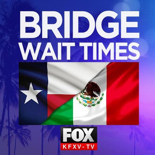 Border Crossing Times   Fox News South Texas