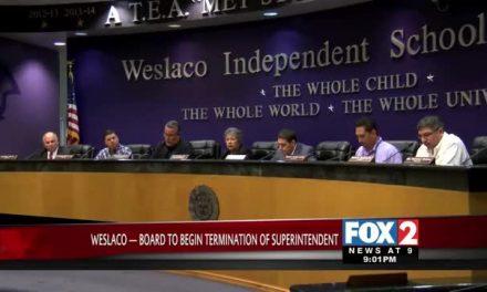 Weslaco ISD Board of Trustees Votes to Terminate Superintendent