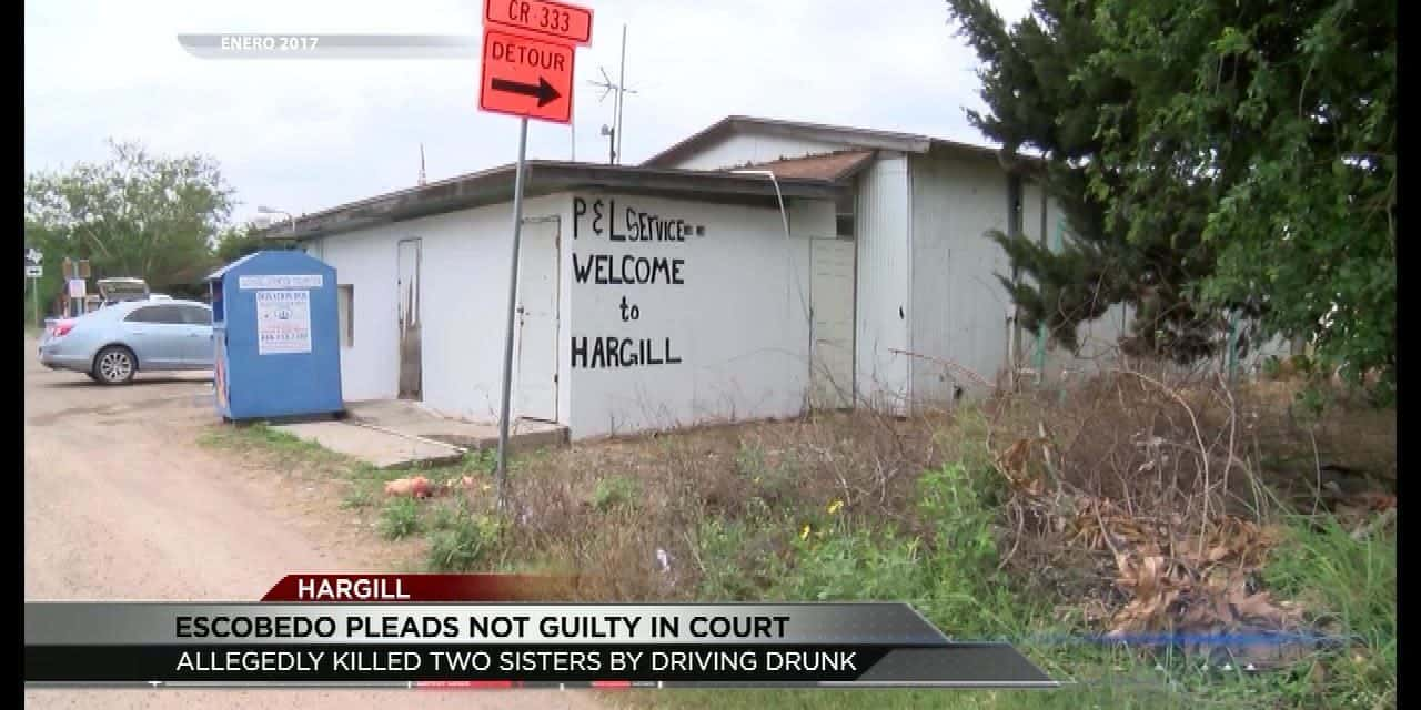 Escobedo Pleads Not Guilty in Intoxication Manslaughter of Two Hargill Sisters