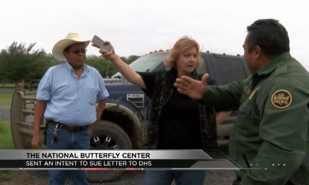 "The National Butterfly Center to File Suit against DHS for work done ""Without Permission"" on their Property"
