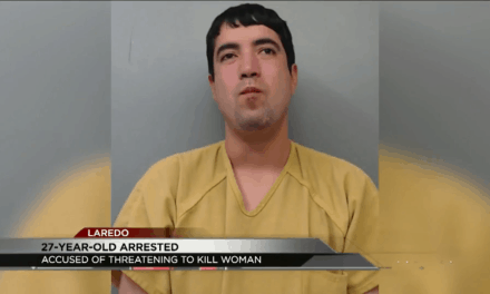 Laredo Man Arrested For Allegedly Threatening To Kill Woman